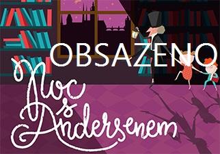 Noc s Andersenem hlásí OBSAZENO!!