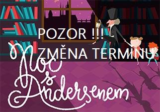 Změna termínu Noci s Andersenem !